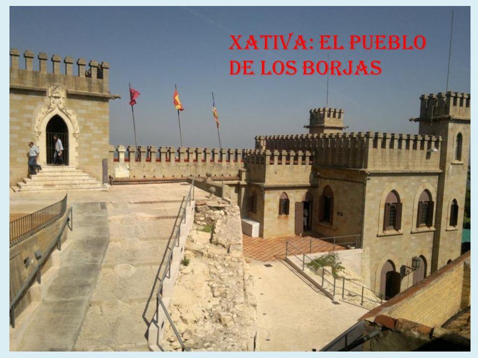 XATIVA: El Pueblo de los Borjas