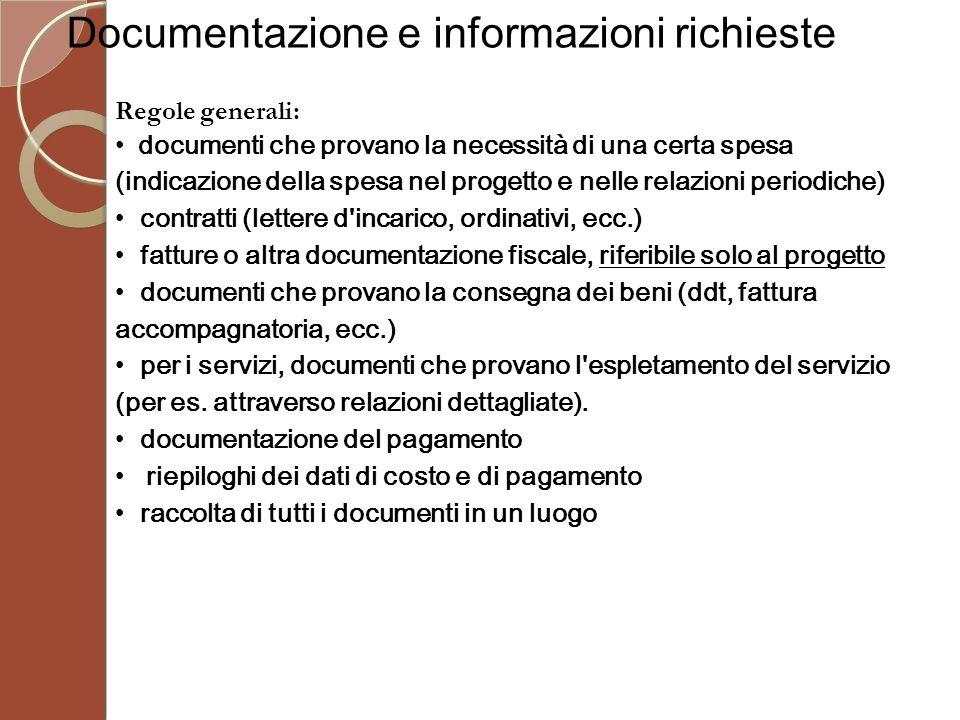 Regole generali: documenti che provano la necessità di una certa spesa (indicazione della spesa nel progetto e nelle relazioni periodiche) contratti (