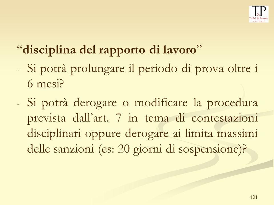 101 disciplina del rapporto di lavoro - - Si potrà prolungare il periodo di prova oltre i 6 mesi.