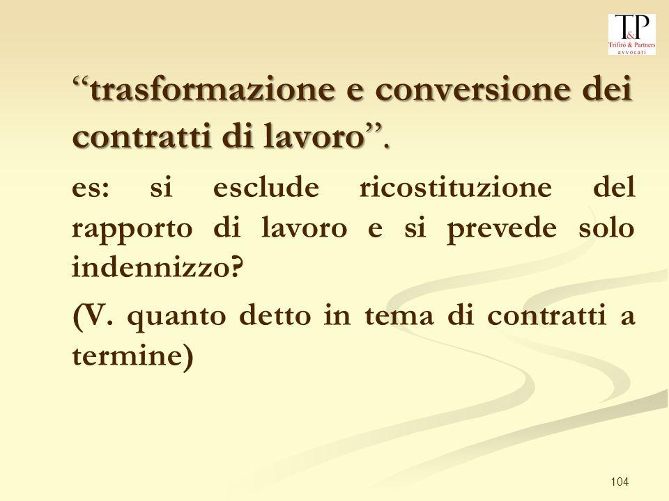 104 trasformazione e conversione dei contratti di lavoro.trasformazione e conversione dei contratti di lavoro.