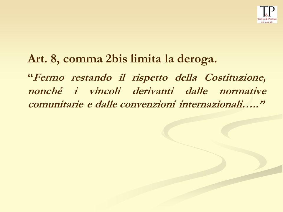 Art.8, comma 2bis limita la deroga.