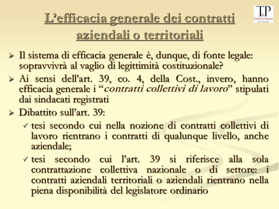 Il sistema di efficacia generale è, dunque, di fonte legale: sopravvivrà al vaglio di legittimità costituzionale.