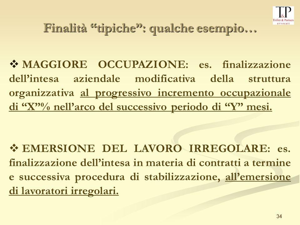 34 Finalità tipiche: qualche esempio… MAGGIORE OCCUPAZIONE: es.