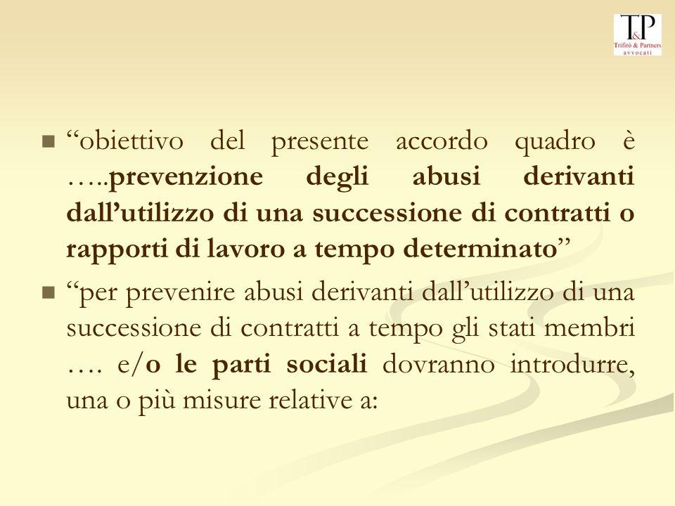 obiettivo del presente accordo quadro è …..prevenzione degli abusi derivanti dallutilizzo di una successione di contratti o rapporti di lavoro a tempo determinato per prevenire abusi derivanti dallutilizzo di una successione di contratti a tempo gli stati membri ….