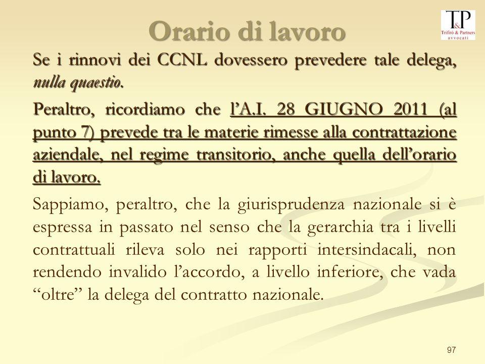 97 Se i rinnovi dei CCNL dovessero prevedere tale delega, nulla quaestio.