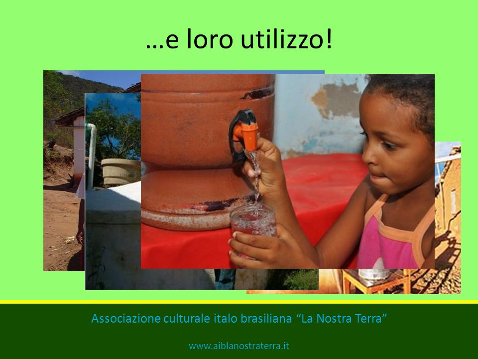 Alcune realizzazioni.. Associazione culturale italo brasiliana La Nostra Terra www.aiblanostraterra.it