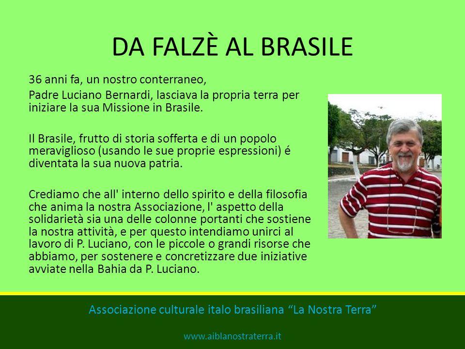DA FALZÈ AL BRASILE 36 anni fa, un nostro conterraneo, Padre Luciano Bernardi, lasciava la propria terra per iniziare la sua Missione in Brasile.