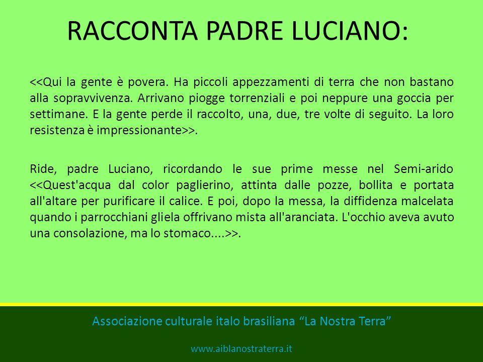 RACCONTA PADRE LUCIANO: >.Ride, padre Luciano, ricordando le sue prime messe nel Semi-arido >.