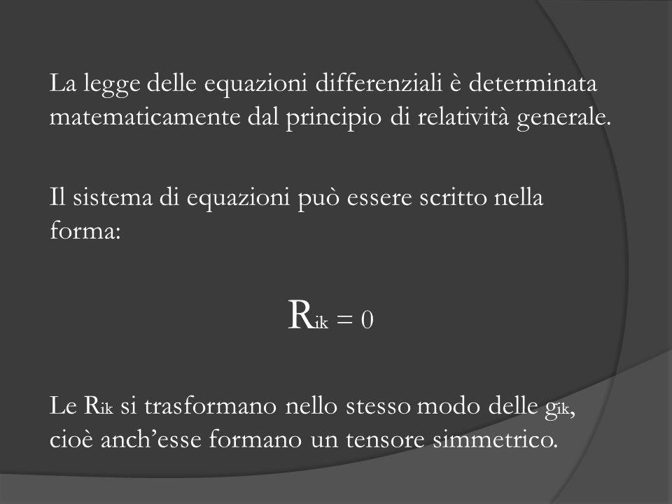 La legge delle equazioni differenziali è determinata matematicamente dal principio di relatività generale. Il sistema di equazioni può essere scritto