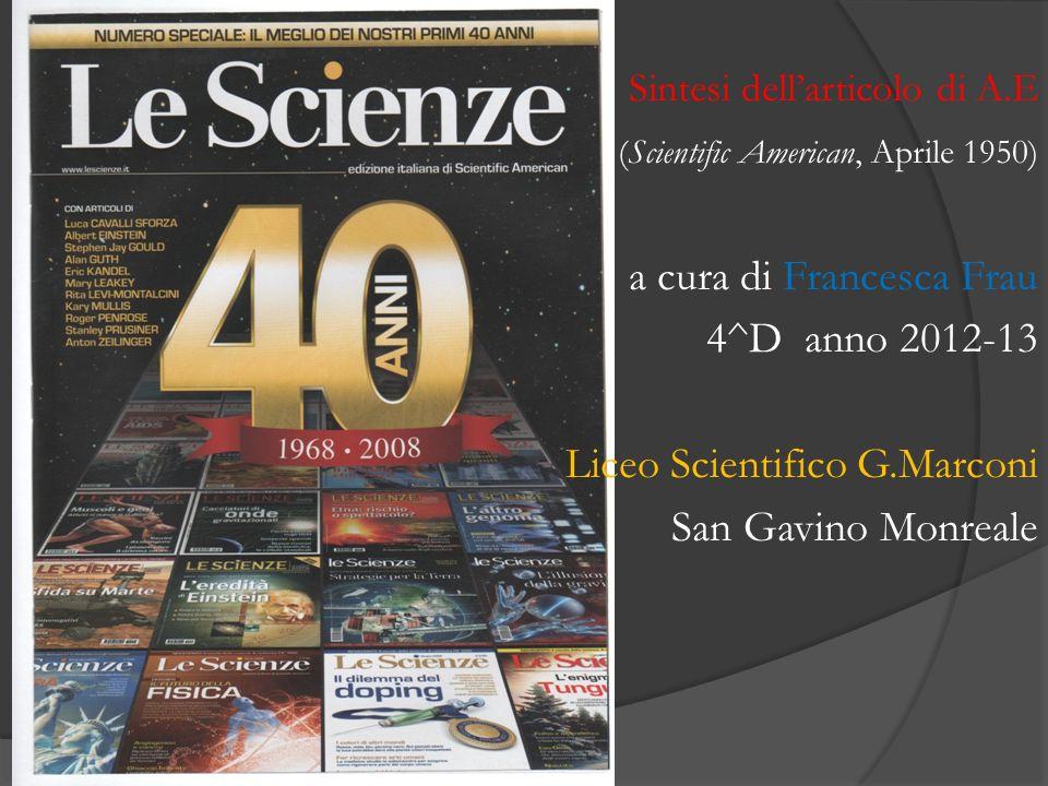 Sintesi dellarticolo di A.E (Scientific American, Aprile 1950) a cura di Francesca Frau 4^D anno 2012-13 Liceo Scientifico G.Marconi San Gavino Monreale