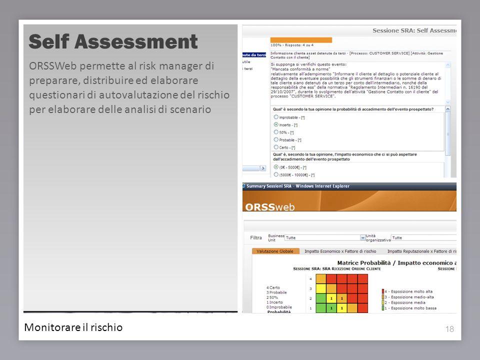 18 Self Assessment ORSSWeb permette al risk manager di preparare, distribuire ed elaborare questionari di autovalutazione del rischio per elaborare de