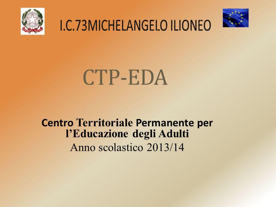 Centro Territoriale Permanente per lEducazione degli Adulti Anno scolastico 2013/14