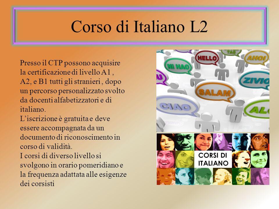 Corso di Italiano L2 Presso il CTP possono acquisire la certificazione di livello A1, A2, e B1 tutti gli stranieri, dopo un percorso personalizzato sv