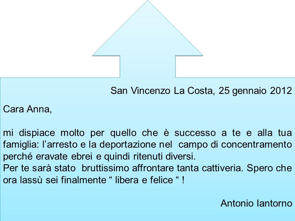 San Vincenzo La Costa, 25 gennaio 2012 Cara Anna, mi dispiace molto per quello che è successo a te e alla tua famiglia: larresto e la deportazione nel