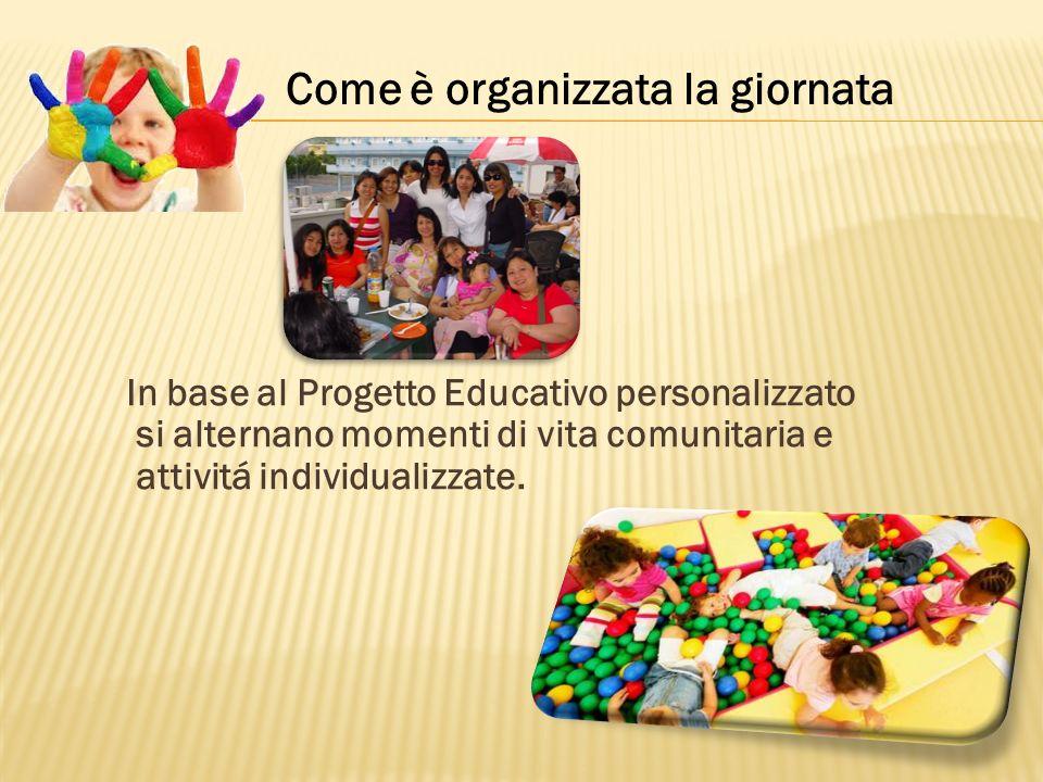In base al Progetto Educativo personalizzato si alternano momenti di vita comunitaria e attivitá individualizzate. Come è organizzata la giornata