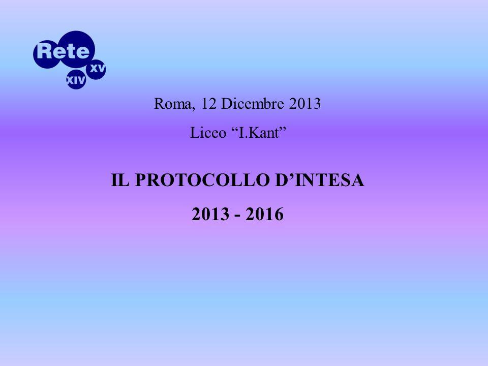 Roma, 12 Dicembre 2013 Liceo I.Kant IL PROTOCOLLO DINTESA 2013 - 2016