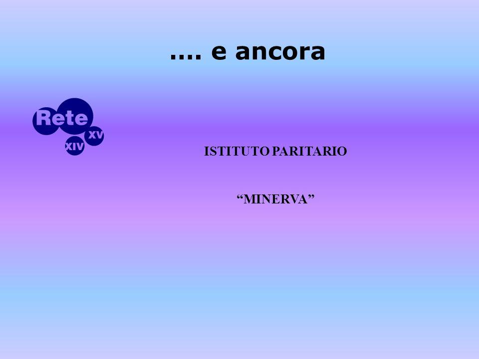 …. e ancora ISTITUTO PARITARIO MINERVA