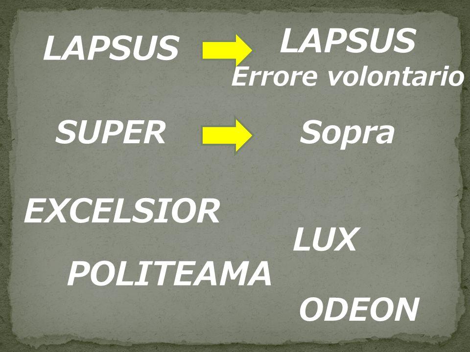 LAPSUS Errore volontario SUPERSopra EXCELSIOR LUX POLITEAMA ODEON
