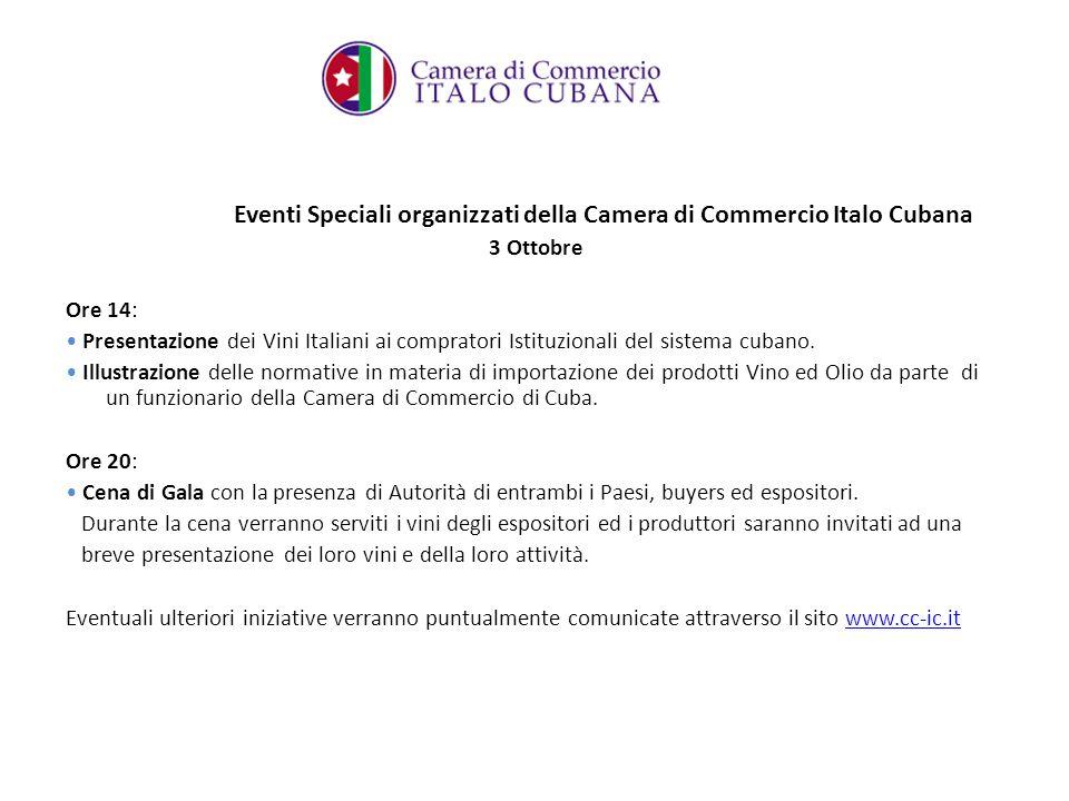 Eventi Speciali organizzati della Camera di Commercio Italo Cubana 3 Ottobre Ore 14: Presentazione dei Vini Italiani ai compratori Istituzionali del sistema cubano.