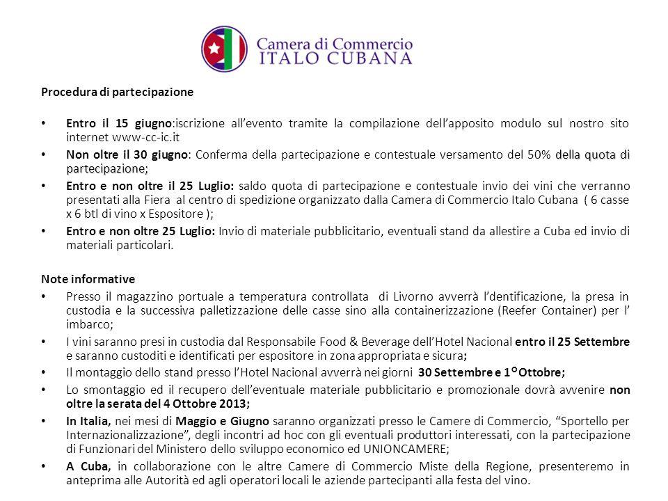 Procedura di partecipazione Entro il 15 giugno:iscrizione allevento tramite la compilazione dellapposito modulo sul nostro sito internet www-cc-ic.it