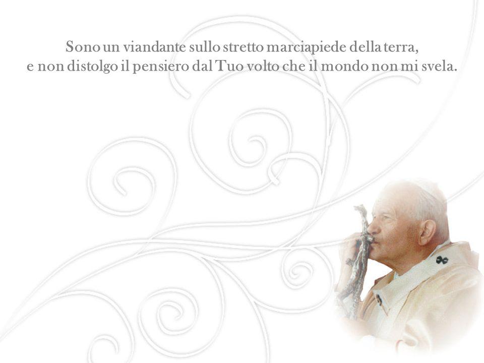 Aforismi di Papa Wojtyla Non so se posso bene spiegarmi nella vostra...
