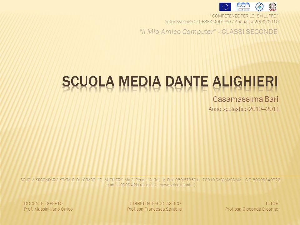 Anno scolastico 20102011 Casamassima Bari SCUOLA SECONDARIA STATALE DI I GRADO D. ALIGHIERI Via A. Pende, 2 - Tel. e Fax 080.673501 - 70010 CASAMASSIM