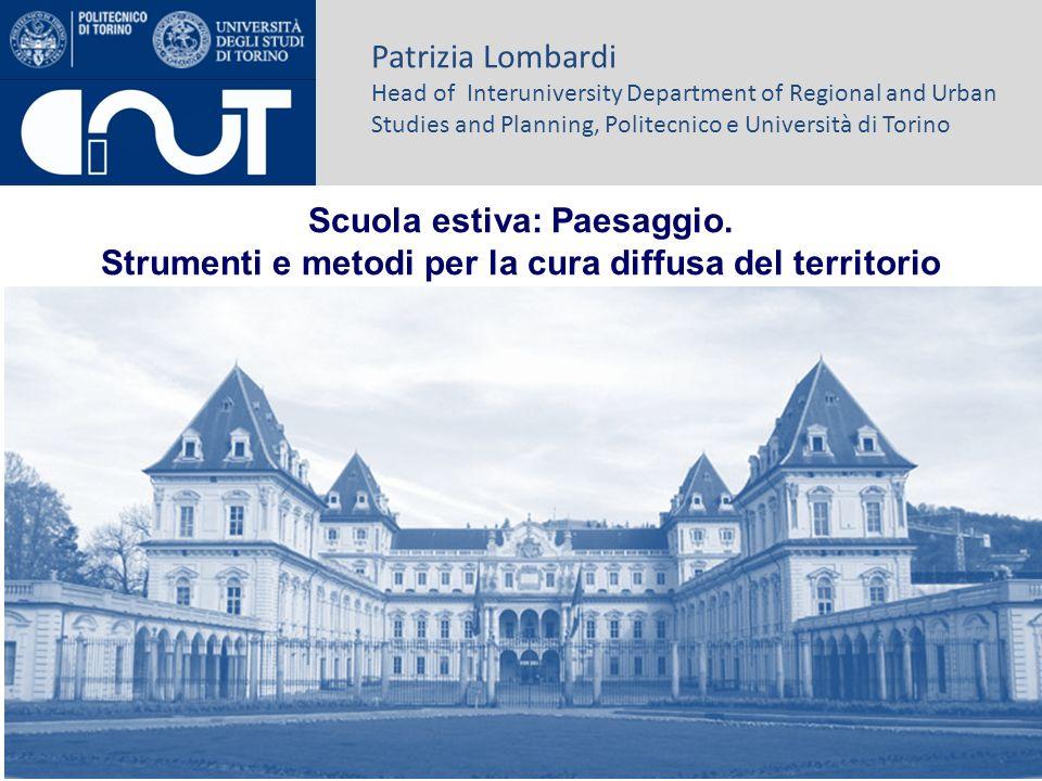 Patrizia Lombardi Head of Interuniversity Department of Regional and Urban Studies and Planning, Politecnico e Università di Torino Scuola estiva: Pae