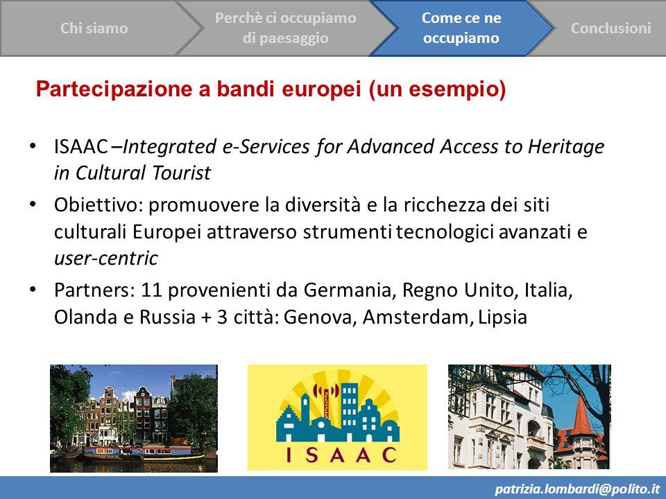 patrizia.lombardi@polito.it ISAAC –Integrated e-Services for Advanced Access to Heritage in Cultural Tourist Obiettivo: promuovere la diversità e la r