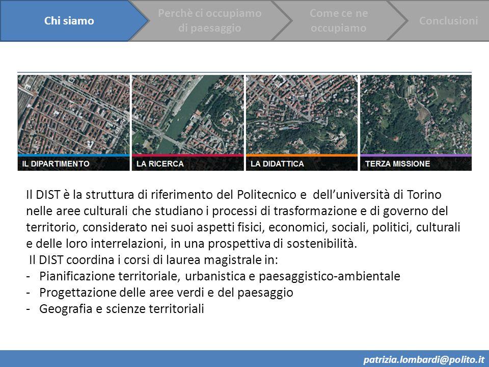 Il DIST è la struttura di riferimento del Politecnico e delluniversità di Torino nelle aree culturali che studiano i processi di trasformazione e di g