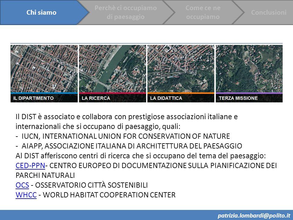 Il DIST è associato e collabora con prestigiose associazioni italiane e internazionali che si occupano di paesaggio, quali: - IUCN, INTERNATIONAL UNIO