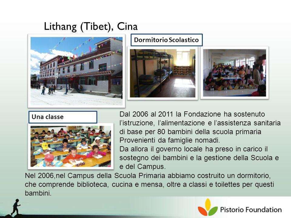 Lithang (Tibet), Cina Dal 2006 al 2011 la Fondazione ha sostenuto listruzione, lalimentazione e lassistenza sanitaria di base per 80 bambini della scuola primaria Provenienti da famiglie nomadi.