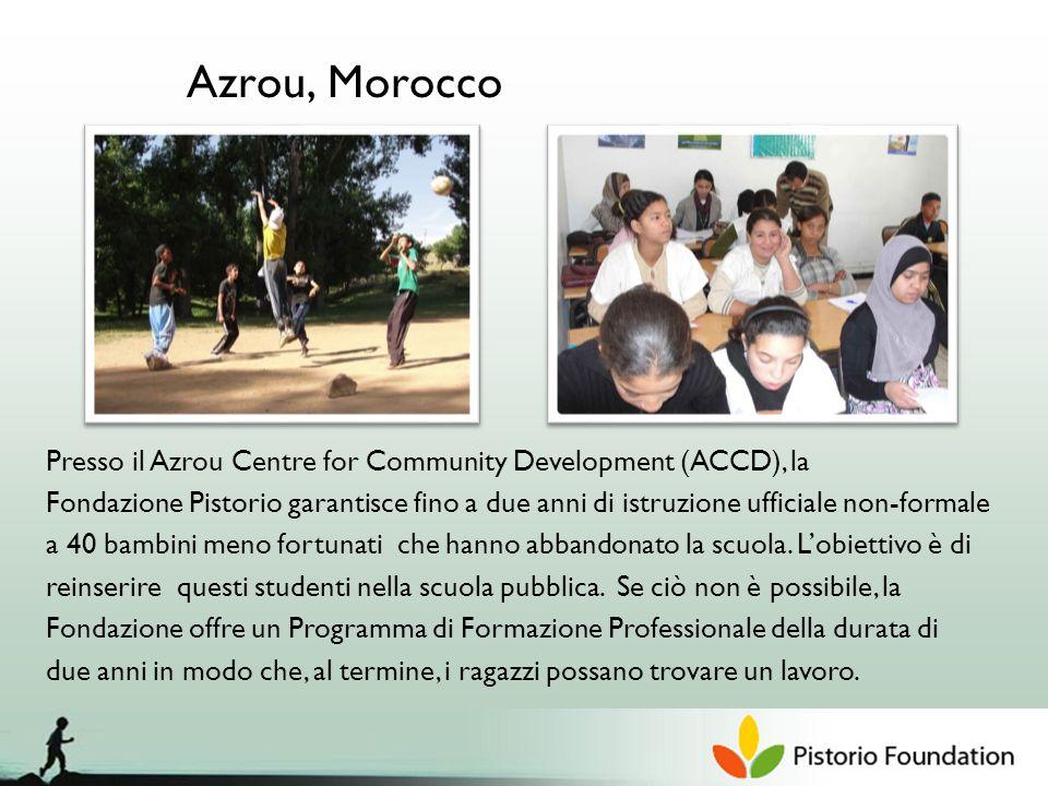 Azrou, Morocco Presso il Azrou Centre for Community Development (ACCD), la Fondazione Pistorio garantisce fino a due anni di istruzione ufficiale non-formale a 40 bambini meno fortunati che hanno abbandonato la scuola.