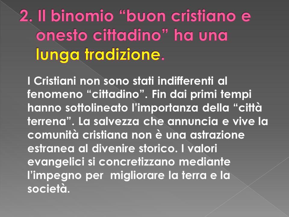 I Cristiani non sono stati indifferenti al fenomeno cittadino. Fin dai primi tempi hanno sottolineato limportanza della città terrena. La salvezza che