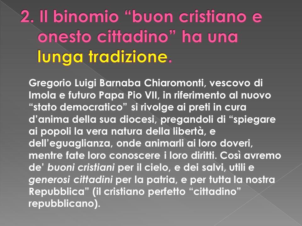 Gregorio Luigi Barnaba Chiaromonti, vescovo di Imola e futuro Papa Pio VII, in riferimento al nuovo stato democratico si rivolge ai preti in cura dani