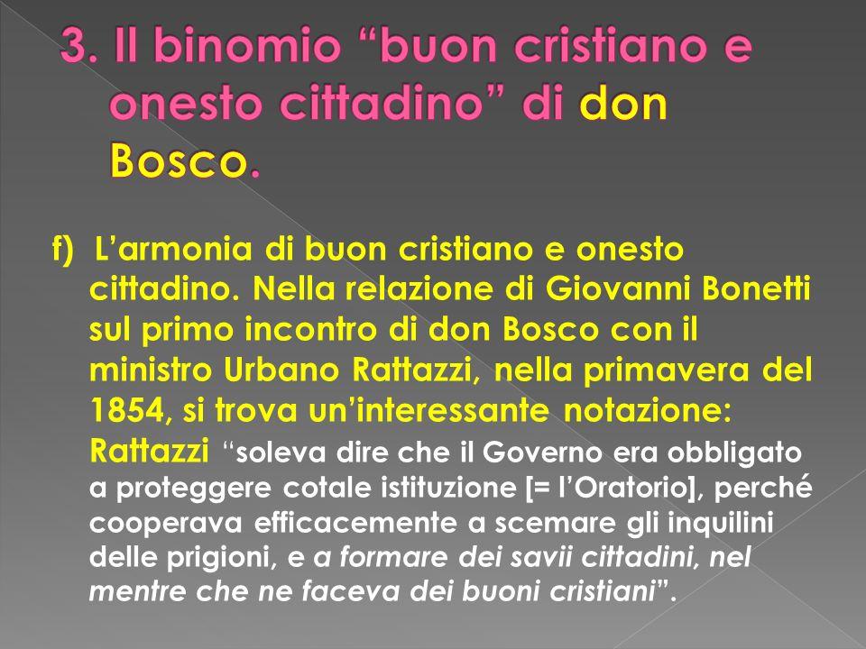 f) Larmonia di buon cristiano e onesto cittadino. Nella relazione di Giovanni Bonetti sul primo incontro di don Bosco con il ministro Urbano Rattazzi,