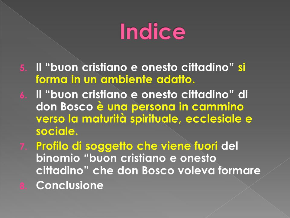 c) Maturità sociale Don Bosco formava i suoi ragazzi per inserirli nella società in modo che vivessero i valori imparati nelloratorio.