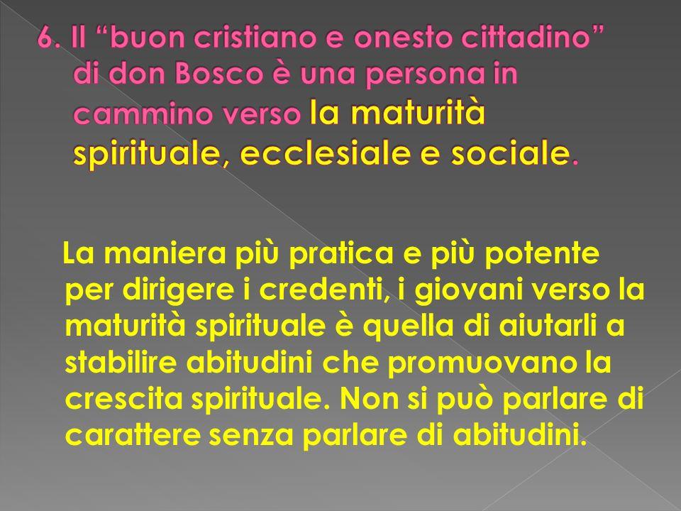 La maniera più pratica e più potente per dirigere i credenti, i giovani verso la maturità spirituale è quella di aiutarli a stabilire abitudini che pr