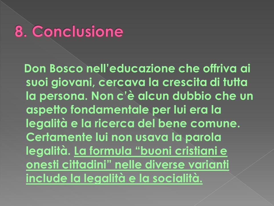 Don Bosco nelleducazione che offriva ai suoi giovani, cercava la crescita di tutta la persona. Non cè alcun dubbio che un aspetto fondamentale per lui