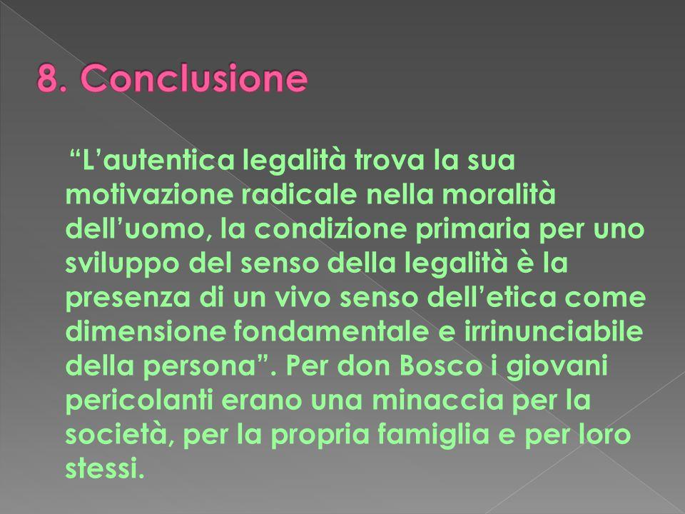 Lautentica legalità trova la sua motivazione radicale nella moralità delluomo, la condizione primaria per uno sviluppo del senso della legalità è la p