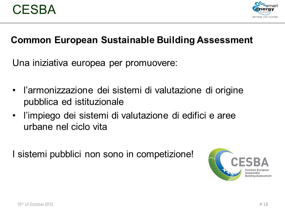Common European Sustainable Building Assessment Una iniziativa europea per promuovere: larmonizzazione dei sistemi di valutazione di origine pubblica