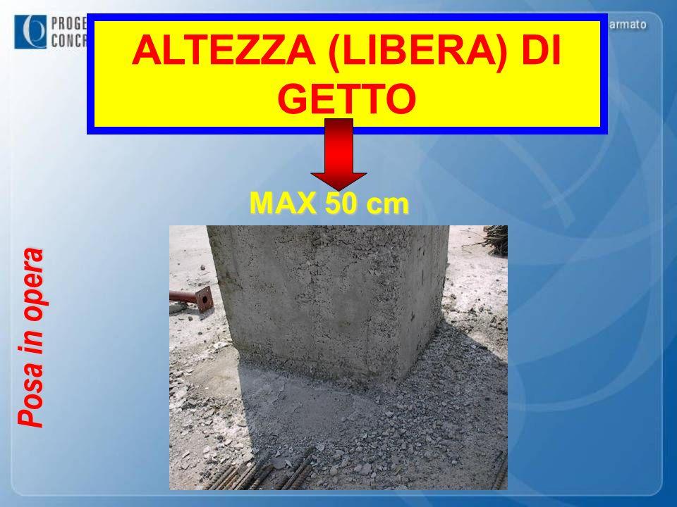 Posa in opera ALTEZZA (LIBERA) DI GETTO MAX 50 cm