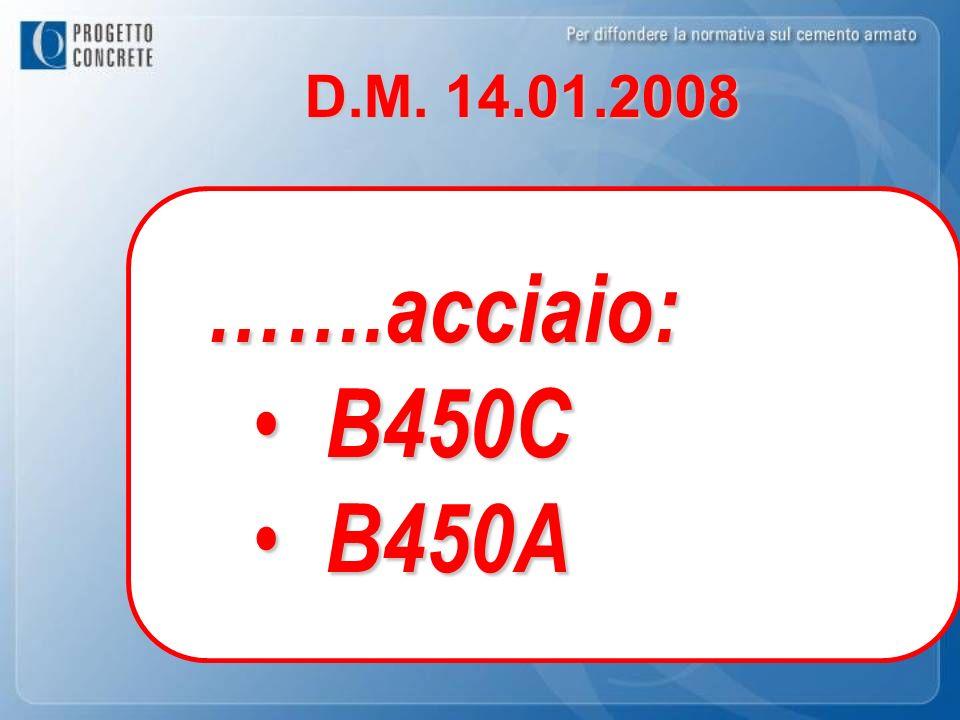 …….acciaio: B450C B450C B450A B450A