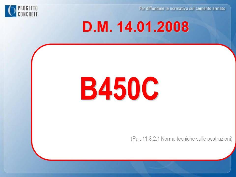 D.M. 14.01.2008 B450C (Par. 11.3.2.1 Norme tecniche sulle costruzioni)