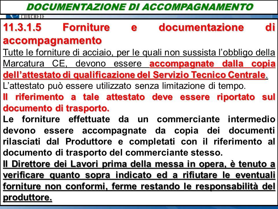 11.3.1.5 Forniture e documentazione di accompagnamento accompagnate dalla copia dellattestato di qualificazione del Servizio Tecnico Centrale Tutte le