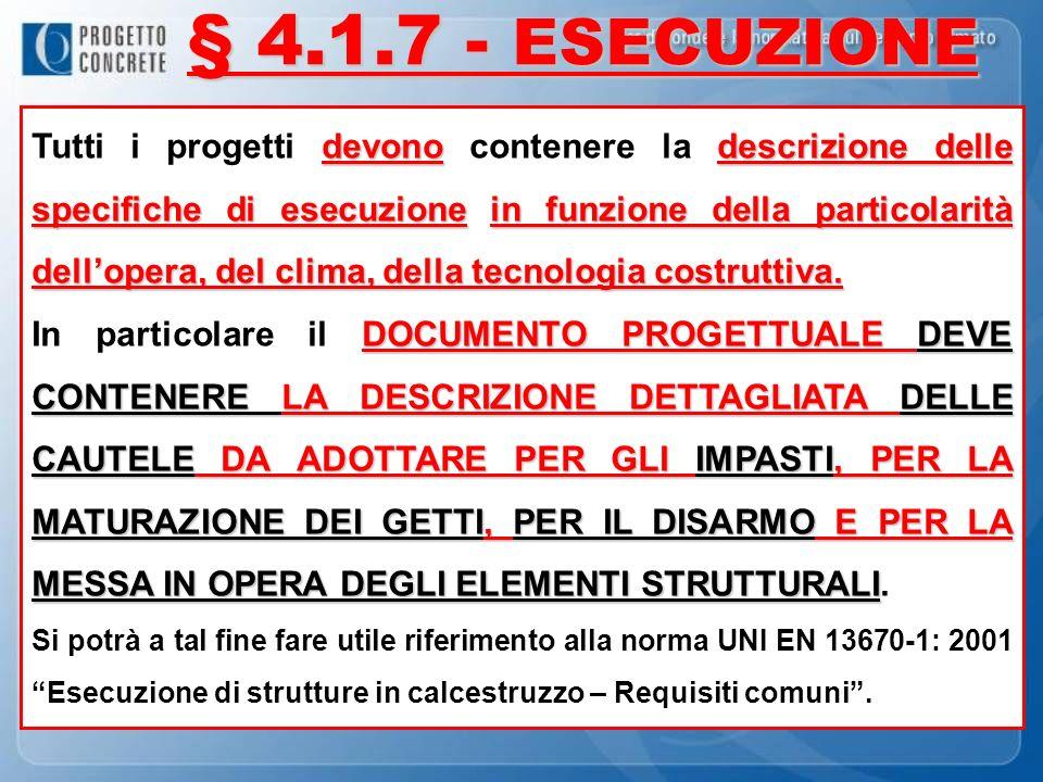§ 4.1.7 - ESECUZIONE devonodescrizione delle specifiche di esecuzionein funzione della particolarità dellopera, del clima, della tecnologia costruttiv