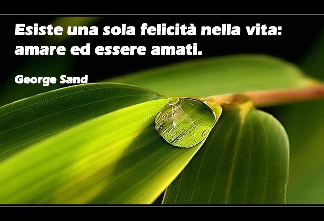 La felicità è desiderare quello che si ha. S. Agostino