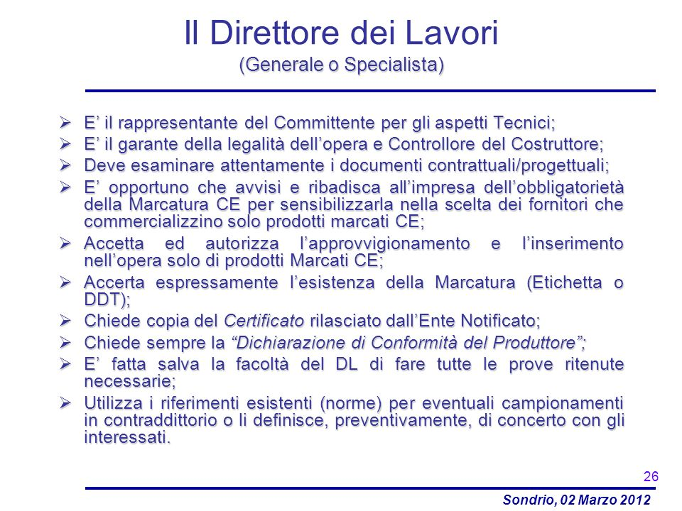 Sondrio, 02 Marzo 2012 (Generale o Specialista) Il Direttore dei Lavori (Generale o Specialista) E il rappresentante del Committente per gli aspetti T