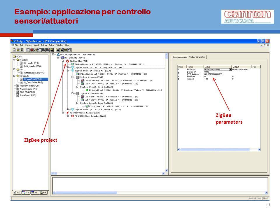 Esempio: applicazione per controllo sensori/attuatori 17 ZigBee project ZigBee parameters