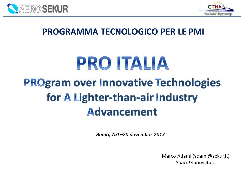 PROGRAMMA TECNOLOGICO PER LE PMI Roma, ASI –20 novembre 2013 Marco Adami (adami@sekur.it) Space&Innovation