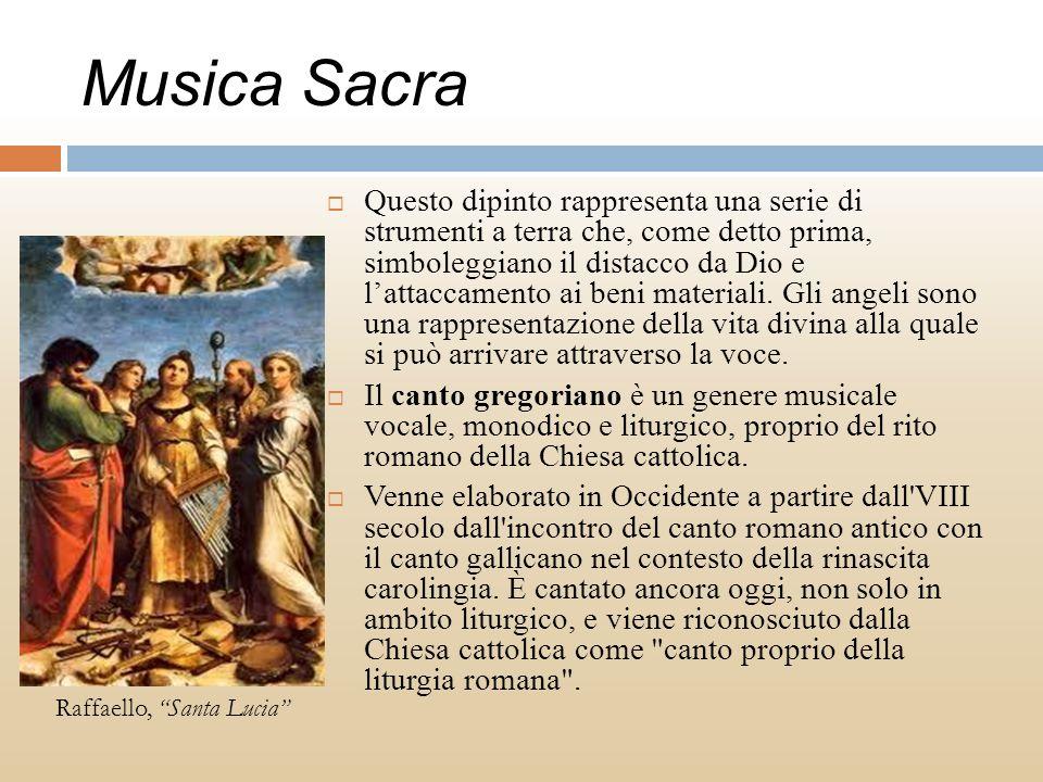 Musica Sacra Questo dipinto rappresenta una serie di strumenti a terra che, come detto prima, simboleggiano il distacco da Dio e lattaccamento ai beni